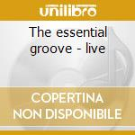 The essential groove - live cd musicale