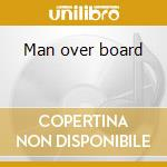 Man over board cd musicale