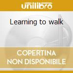 Learning to walk cd musicale