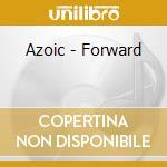 Azoic - Forward cd musicale