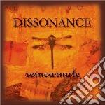 Dissonance - Reincarnate cd musicale