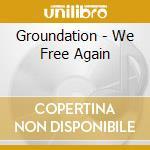 We free again cd musicale di Groundation