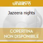 Jazeera nights cd musicale di Omar Souleyman