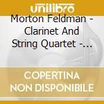 Pellegrini Quartet  Iven Hausmann - Morton Feldman: Clarinet And String Quartet cd musicale di Morton Feldman