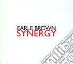 Earle Brown - Synergy cd musicale di Earle Browne