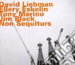 Dave Liebman - Non Sequiturs cd musicale di Dave Liebman