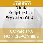 Nikola Kodjabashia - Explosion Of A Memory cd musicale di Nikola Kodjabashia