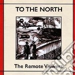 Remote Viewers - To The North cd musicale di Viewers Remote