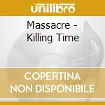Massacre - Killing Time cd musicale di MASSACRE