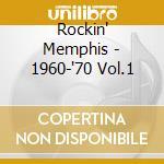 Rockin' Memphis - 1960-'70 Vol.1 cd musicale di Memphis Rockin'