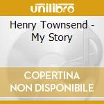 My story - cd musicale di Townsend Henry