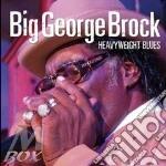 HEAVYWEIGHT BLUES cd musicale di BIG GEORGE BROCK