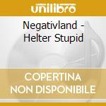 Helter stupid cd musicale di Negativland