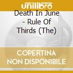 Death In June - Rule Of Thirds, The cd musicale di DEATH IN JUNE