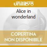 Alice in wonderland cd musicale di Grief Randy