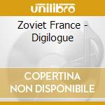 Zoviet France - Digilogue cd musicale di France Zoviet