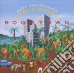 Matt Balitsaris & Loose Shoes - Boomtown cd musicale di Matt balitsaris & lo