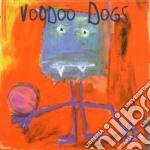 Voodoo dogs cd musicale di Dogs Voodoo