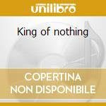 King of nothing cd musicale di Brothers Warren