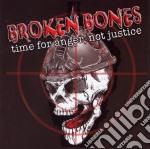 Broken Bones - Time For Anger Not Justice cd musicale di Bones Broken