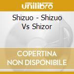 Vs shizor cd musicale di Shizuo
