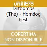Dirtbombs - Horndog Fest cd musicale di DIRTBOMBS