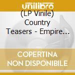 (LP VINILE) LP - COUNTRY TEASERS      - empire strikes back lp vinile di Teasers Country