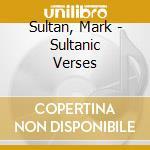 Sultan, Mark - Sultanic Verses cd musicale di Mark Sultan