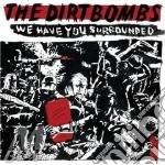 Dirtbombs - We Have You Surrounded cd musicale di DIRTBOMBS
