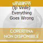 (LP VINILE) EVERYTHING GOES WRONG                     lp vinile di Girls Vivian