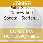 Schleiermacher, Steffen - Glass : Dances And Sonata cd musicale di Philip Glass