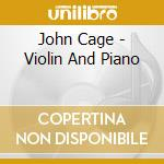 Schleiermacher, Steffen - Cage : Violin And Piano cd musicale di John Cage