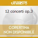 12 concerti op.3 cd musicale