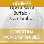 C.colomb (a.honegger) - cd musicale di Opera sacra buffalo