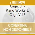 J.cahe piano work vol.1 - cage john cd musicale di Drury Stephen