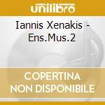St-X Ensemble - Iannis Xenakis Ens.Mus.2 cd musicale di Ensemble St-x