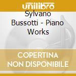 Piano works - cd musicale di Bussotti Sylvano