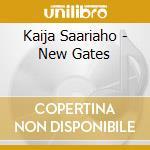 New gates - cd musicale di Kaija Saariaho
