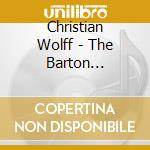Christian Wolff - The Barton Workshop cd musicale di Christian Wolff