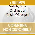 From the depth of silence cd musicale di Satoh