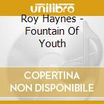 Fountain of youth cd musicale di Roy Haynes