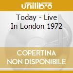 TODAY - LIVE IN LONDON 1972 cd musicale di KENTON STAN