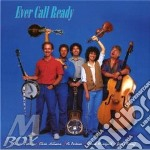 EVER CALL READY (HILLMAN, LEADON, AL PERKINS...) cd musicale di EVER CALL READY