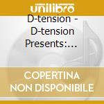 CD - D-TENSION - D-Tension presents: Contacts & Contracts cd musicale di D-TENSION