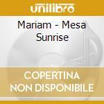 Mariam - Mesa Sunrise cd musicale di Mariam