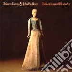 Broken hearted i'll wand. cd musicale di Dolores keane & john