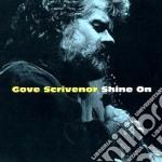 Gove Scrivenor Feat.nanci Griffith - Shine On cd musicale di Gove scrivenor feat.nanci grif