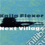 Kaila Flexer Feat. Andy Narell - Next Village cd musicale di Kaila flexer feat. andy narell