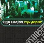 Voodoobop - cd musicale di Astral project (toni dagradi)