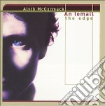 Alyth Mccormack - An Lomall The Edge cd musicale di Mccormack Alyth